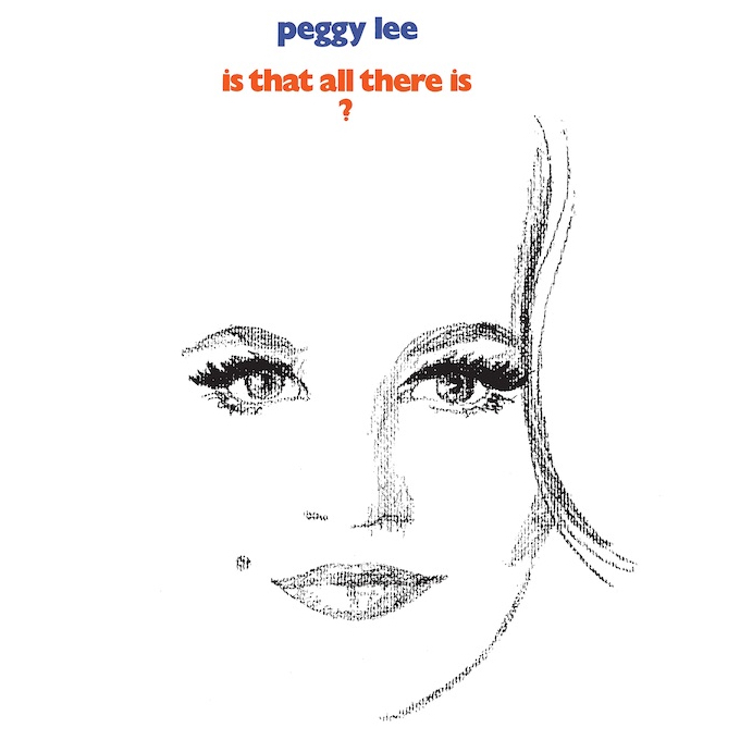 Peggy Lee 100 - Is That All There Is? (Presented by Schultz Hill Foundation)